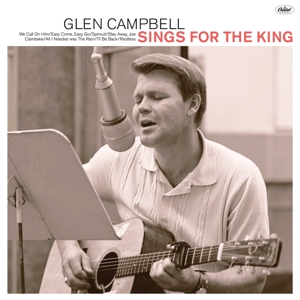 CAMPBELL, GLEN - SINGS FOR THE KING