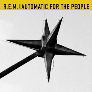 R.E.M. - AUTOMATIC FOR THE PEOPLE (LTD.25TH