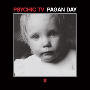 PSYCHIC TV - PAGAN DAY