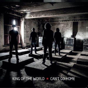 KING OF THE WORLD - CAN'T GO HOME