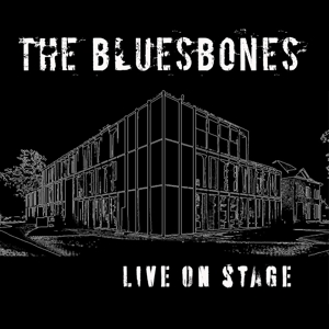 BLUESBONES, THE - LIVE ON STAGE