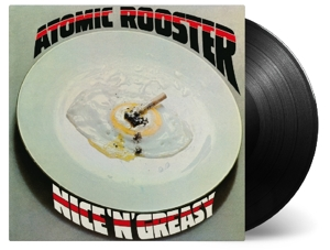 ATOMIC ROOSTER - NICE 'N' GREASY -HQ-