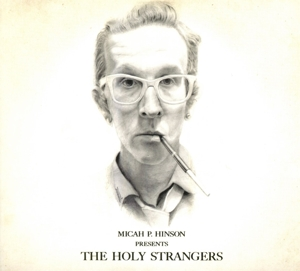 HINSON, MICAH P. - PRESENTS THE HOLY STRANGERS