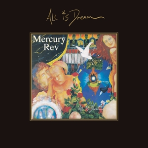 MERCURY REV - ALL IS DREAM -DELUXE-