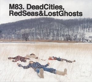 M83 - DEAD CITIES RED SEAS & LOST GHOSTS