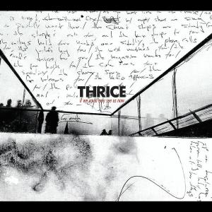 THRICE - IF WE COULD ONLY SEE + DV