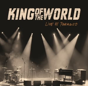 KING OF THE WORLD - LIVE AT PARADISO