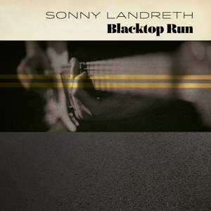 LANDRETH, SONNY - BLACKTOP RUN -DIGI-