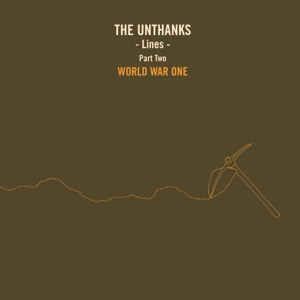 UNTHANKS - LINES - PART TWO: WORLD WAR ONE