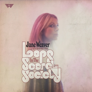 WEAVER, JANE - LOOPS IN THE SECRET SOCIETY (PINK)