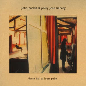 JOHN PARISH, PJ HARVEY - DANCE HALL AT LOUSE POINT