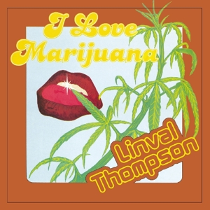 THOMPSON, LINVAL - I LOVE MARIJUANA -CLRD-