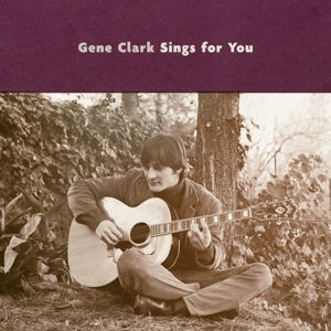 CLARK, GENE - GENE CLARK SINGS FOR YOU