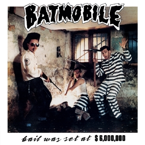 BATMOBILE - BAIL WAS SET AT.. -CLRD-