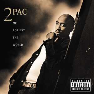 TWO PAC - ME AGAINST THE WORLD