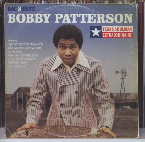 PATTERSON, BOBBY - TEXAS SOULMAN EXTRAORDINAIRE