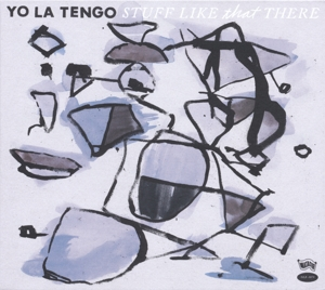 YO LA TENGO - STUFF LIKE THAT HERE