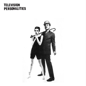 TELEVISION PERSONALITIES - AND DON T THE KIDS JUST LOVE IT