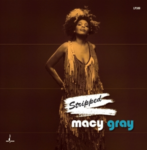 GRAY, MACY - STRIPPED (LP/180 GR.)