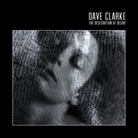 CLARKE, DAVE - DESECRATION OF DESIRE