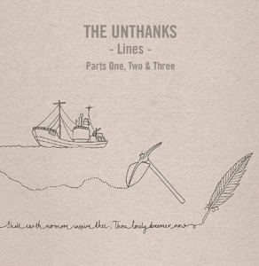 UNTHANKS - LINES - PARTS ONE, TWO AND THREE