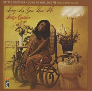 CRUTCHER, BETTYE - LONG AS YOU LOVE ME