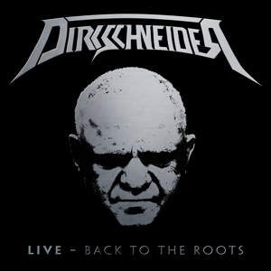 DIRKSCHNEIDER - LIVE - BACK TO TO THE ROOTS -DIGI-