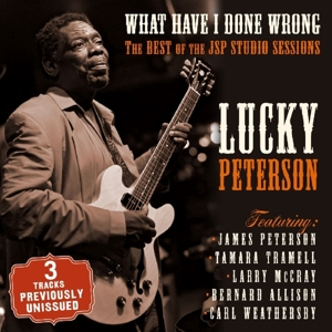 PETERSON, LUCKY - WHAT HAVE I DONE WRONG. THE BEST OF