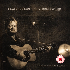 MELLENCAMP, JOHN - PLAIN SPOKEN - FROM THE CHICAGO THE
