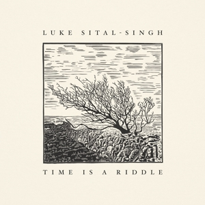 SITAL-SINGH, LUKE - TIME IS A RIDDLE