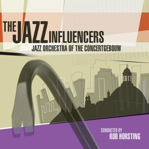 JAZZ ORCHESTRA OF THE CON - JAZZ INFLUENCERS