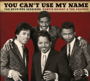 KNIGHT, CURTIS & THE SQUI - YOU CAN'T USE MY NAME