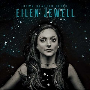 JEWELL, EILEN - DOWN HEARTED BLUES -DIGI-