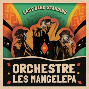 ORCHESTRE LES MANGELEPA - LAST BAND STANDING