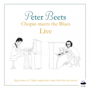 BEETS, PETER - CHOPIN MEETS THE BLUES LIVE