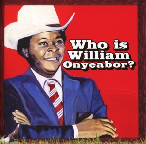 ONYEABOR, WILLIAM - WORLD PSYCHEDELIC..5