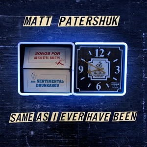 PATERSHUK, MATT - SAME AS I EVER HAVE BEEN