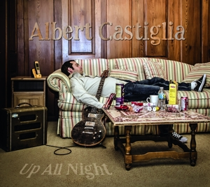 CASTIGLIA, ALBERT - UP ALL NIGHT