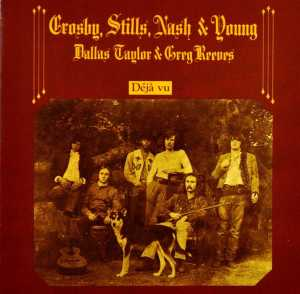 CROSBY, STILLS, NASH & YOUNG - DEJA VU