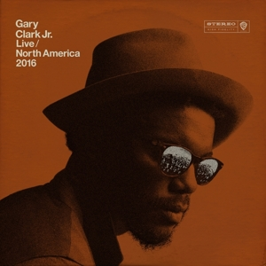 CLARK, GARY -JR- - LIVE NORTH AMERICA 2016