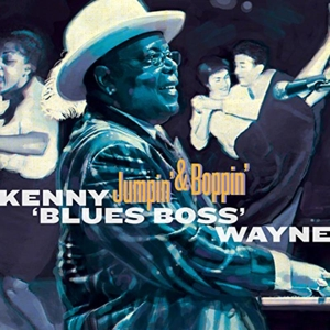 WAYNE, KENNY -BLUES BOSS- - JUMPIN & BOPPIN'