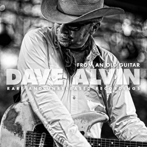 ALVIN, DAVE - FROM AN OLD GUITAR