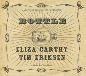 CARTHY, ELIZA & TIM ERIKS - BOTTLE