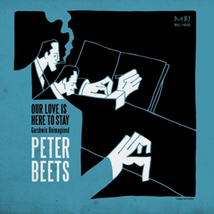 BEETS, PETER - OUR LOVE IS HERE TO STAY