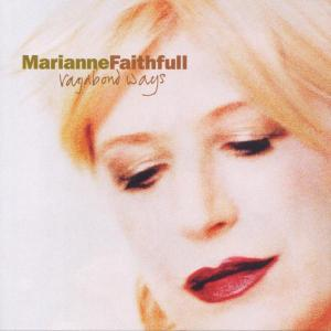 FAITHFULL, MARIANNE - VAGABOND WAYS
