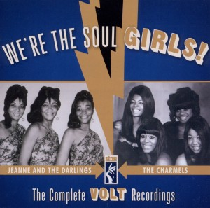 JEANNE AND THE DARLINGS/T - WE'RE THE SOUL GIRLS!