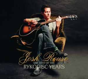 ROUSE, JOSH - THE BEST OF THE RYKODISC YEARS