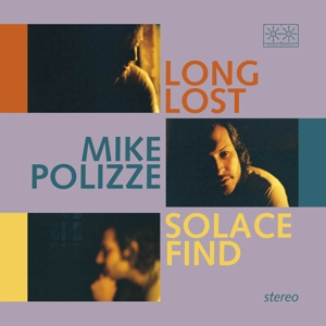 POLIZZE, MIKE - LONG LOST SOLACE FIND