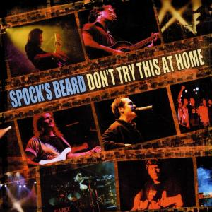 SPOCK'S BEARD - DON'T TRY THIS.. -LIVE-