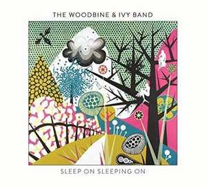 WOODBINE & IVY BAND - SLEEP ON SLEEPING ON